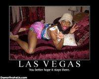 las_vegas_you_better_hope_it_stays_there_demotivational_poster.jpg